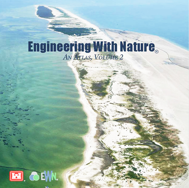 """The United States Army Corp of Engineers (USACE) developed the Engineering With Nature (EWN) initiative to """"efficiently and sustainably deliver economic, environmental and social benefits through the use of natural systems."""