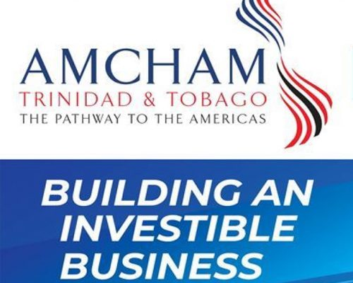 AMCHAM T&T Promotes Building Investible Businesses in T&T